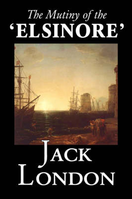 The Mutiny of the 'Elsinore' (Paperback)