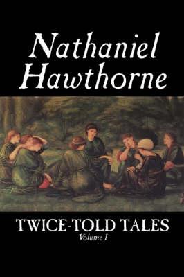 Twice-Told Tales, Volume I (Paperback)
