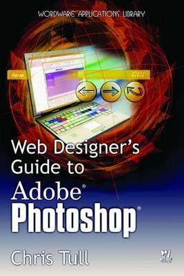 Web Designer's Guide To Adobe Photoshop (Paperback)