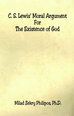 C. S. Lewis' Moral Argument for the Existence of God (Paperback)