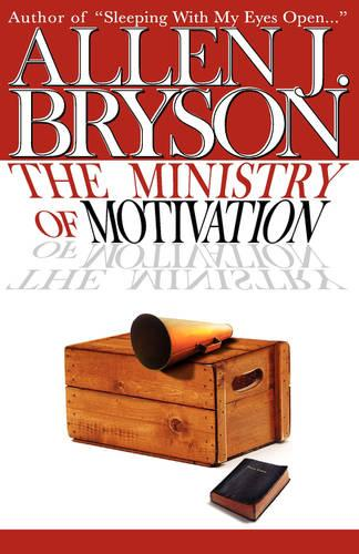 The Ministry of Motivation (Paperback)