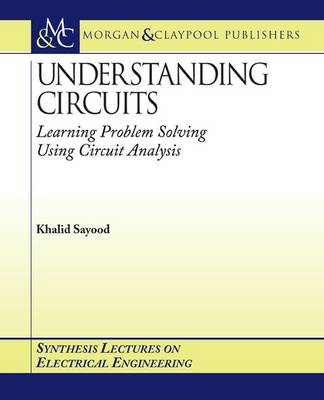 Understanding Circuits - Synthesis Lectures on Electrical Engineering (Paperback)
