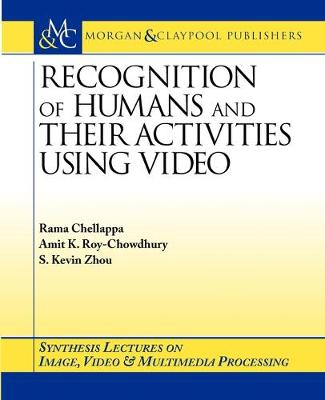 Recognition of Humans and Their Activities Using Video - Synthesis Lectures on Image, Video, and Multimedia Processing (Paperback)