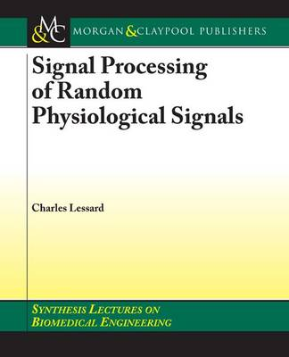 Signal Processing of Random Physiological Signals - Synthesis Lectures on Biomedical Engineering (Paperback)
