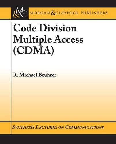 Code Division Multiple Access (CDMA) - Synthesis Lectures on Communications (Paperback)