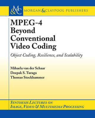 MPEG-4 Beyond Conventional Video Coding - Synthesis Lectures on Image, Video, and Multimedia Processing (Paperback)