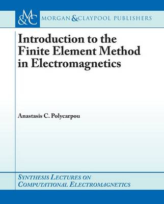 Introduction to the Finite Element Method in Electromagnetics - Synthesis Lectures on Computational Electromagnetics (Paperback)