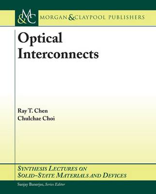 Optical Interconnects - Synthesis Lectures on Solid State Materials and Devices (Paperback)