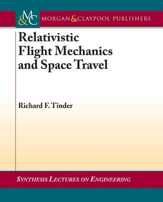 Relativistic Flight Mechanics and Space Travel - Synthesis Lectures on Engineering (Paperback)