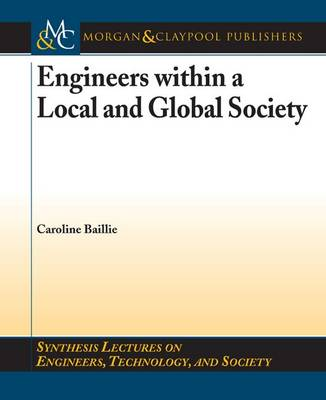Engineers within a Local and Global Society - Synthesis Lectures on Engineers, Technology, and Society (Paperback)