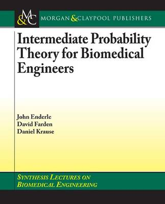 Intermediate Probability Theory for Biomedical Engineers - Synthesis Lectures on Biomedical Engineering (Paperback)