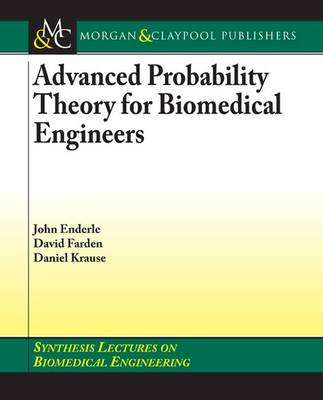 Advanced Probability Theory for Biomedical Engineers - Synthesis Lectures on Biomedical Engineering (Paperback)