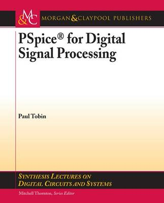 PSpice for Digital Signal Processing - Synthesis Lectures on Digital Circuits and Systems (Paperback)