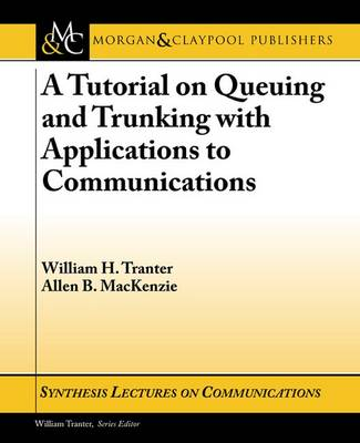 A Tutorial on Queuing and Trunking with Applications to Communications - Synthesis Lectures on Communications (Paperback)