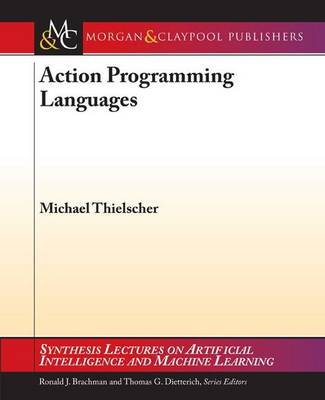 Action Programming Languages - Synthesis Lectures on Artificial Intelligence and Machine Learning (Paperback)