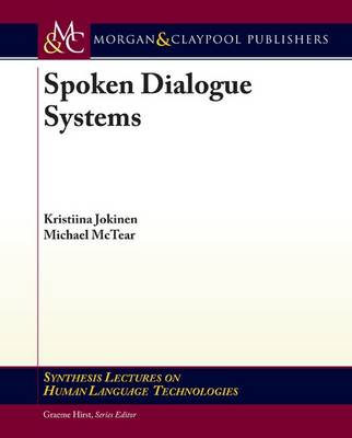 Spoken Dialogue Systems - Synthesis Lectures on Human Language Technologies (Paperback)