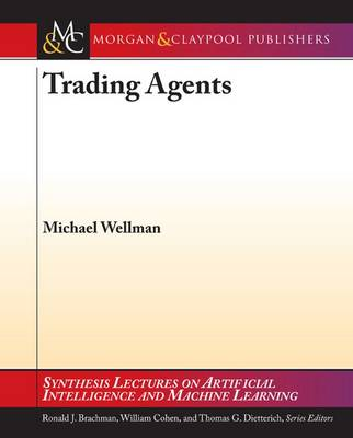 Trading Agents - Synthesis Lectures on Artificial Intelligence and Machine Learning (Paperback)