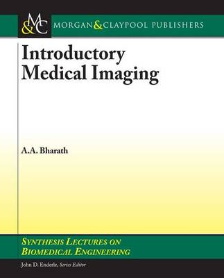 Introductory Medical Imaging - Synthesis Lectures on Biomedical Engineering (Paperback)