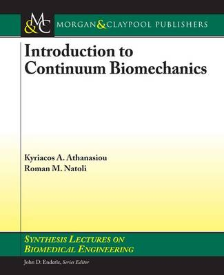 Introduction to Continuum Biomechanics - Synthesis Lectures on Biomedical Engineering (Paperback)