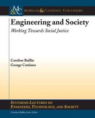 Engineering and Society: Working Towards Social Justice, Part I: Engineering and Society - Synthesis Lectures on Engineers, Technology, and Society (Paperback)