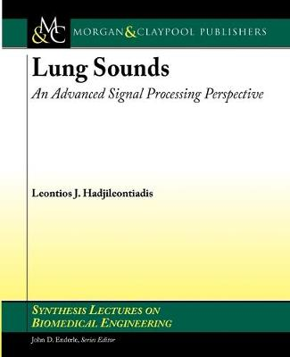 Lung Sounds: An Advanced Signal Processing Perspective - Synthesis Lectures on Biomedical Engineering (Paperback)