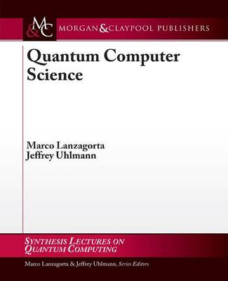 Quantum Computer Science - Synthesis Lectures on Quantum Computing (Paperback)