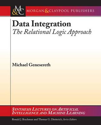 Data Integration: The Relational Logic Approach - Synthesis Lectures on Artificial Intelligence and Machine Learning (Paperback)