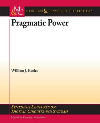 Pragmatic Power - Synthesis Lectures on Digital Circuits and Systems (Paperback)