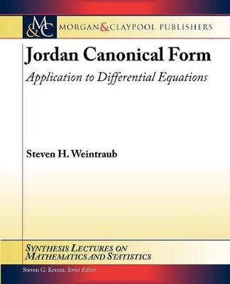Jordan Canonical Form: Application to Differential Equations - Synthesis Lectures on Mathematics and Statistics (Paperback)
