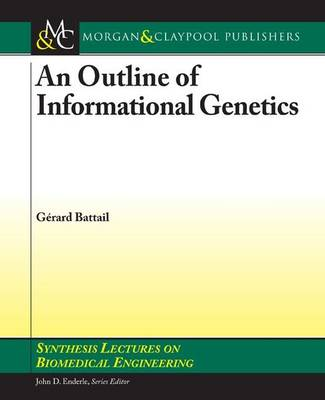 An Outline of Informational Genetics - Synthesis Lectures on Biomedical Engineering (Paperback)