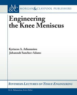 Engineering the Knee Meniscus - Synthesis Lectures on Tissue Engineering (Paperback)