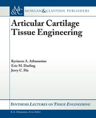 Articular Cartilage Tissue Engineering - Synthesis Lectures on Tissue Engineering (Paperback)