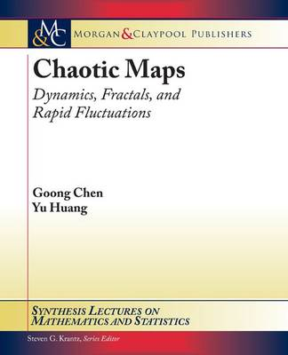 Chaotic Maps: Dynamics, Fractals, and Rapid Fluctuations - Synthesis Lectures on Mathematics and Statistics (Paperback)