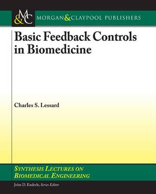 Basic Feedback Controls in Biomedicine - Synthesis Lectures on Biomedical Engineering (Paperback)