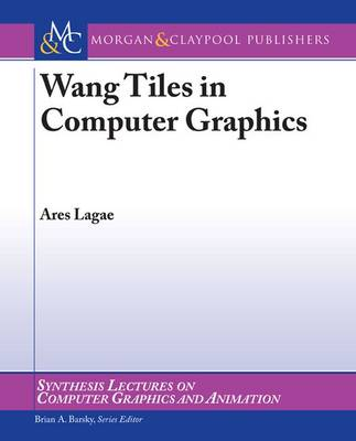Wang Tiles in Computer Graphics - Synthesis Lectures on Computer Graphics and Animation (Paperback)