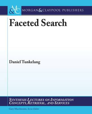 Faceted Search - Synthesis Lectures on Information Concepts, Retrieval, and Services (Paperback)