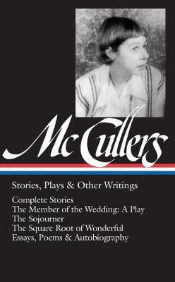 Carson Mccullers: Stories, Plays & Other Writings (Hardback)