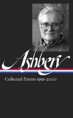 John Ashbery: Collected Poems 1991-2000: Library of America #297 (Hardback)