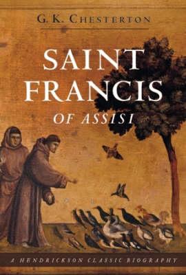Saint Francis of Assisi - Hendrickson Classic Biographies (Hardback)