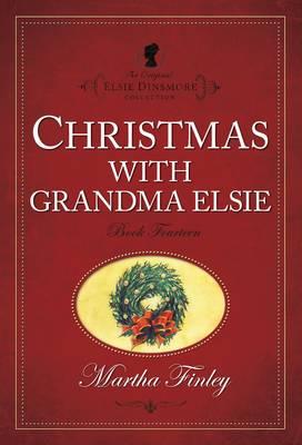 Christmas with Grandma Elsie - Elsie Dinsmore Bk. 14 (Paperback)