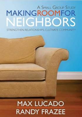 Making Room for Neighbors: Strengthen Relationships, Cultivate Community (DVD video)