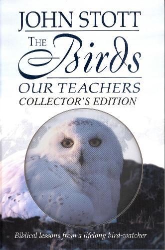 The Birds Our Teachers (Hardback)