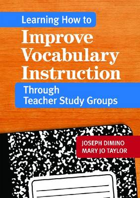 Learning How to Improve Vocabulary Instruction Through Teacher Study Groups (Paperback)