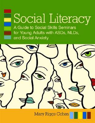 Social Literacy: A Guide to Social Skills Seminars for Young Adults with ASD, NLD and Social Anxiety (Paperback)