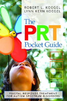 The PRT Pocket Guide: Pivotal Response Treatment for Autism Spectrum Disorders (Paperback)
