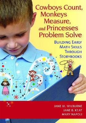 Cowboys Count, Monkeys Measure and Princesses Problem Solve: Building Early Maths Skills through Storybooks (Paperback)