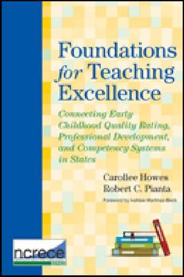Foundations for Teaching Excellence: Connecting Early Childhood Quality Rating, Professional Development and Competency Systems in States (Paperback)