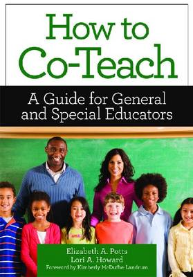 How to Co-Teach: A Guide for General and Special Educators (Paperback)