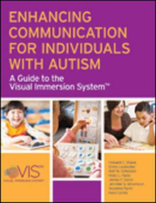 Enhancing Communication for Individuals with Autism: A Guide to the Visual Immersion System (Paperback)
