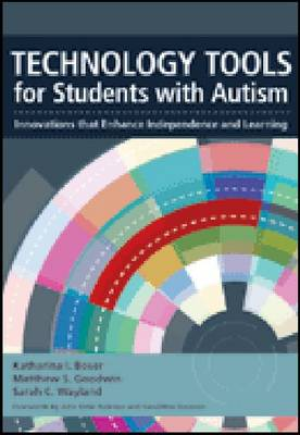 Technology Tools for Students with Autism: Innovations that Enhance Independence and Learning (Paperback)